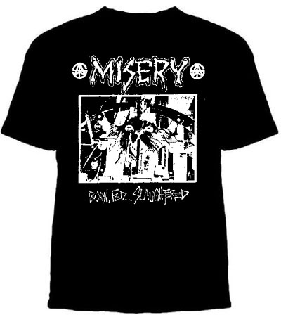 Misery- Born Fed Slaughtered on a black shirt (Sale price!)
