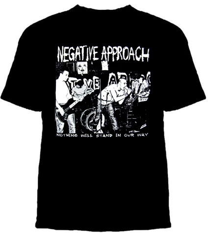 Negative Approach- Nothing Will Stand In Our Way on a black shirt