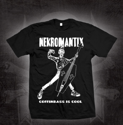 Nekromantix- Coffin Bass Is Cool on a black shirt (Sale price!)