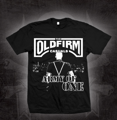 Old Firm Casuals- Army Of One on a black shirt (Sale price!)