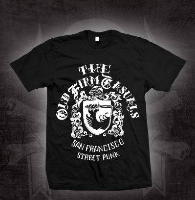 Old Firm Casuals- San Francisco Street Punk on a black shirt