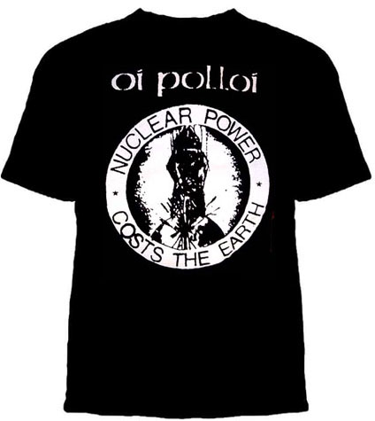 Oi Polloi- Nuclear Power Costs The Earth on a black shirt (Sale price!)