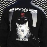 Off With Their Heads- OWTH on front, Always Alone on back on a black zip up hooded sweatshirt