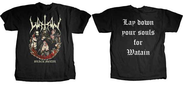 Watain- Black Metal on front, Lay Down Your Souls on back on a black shirt