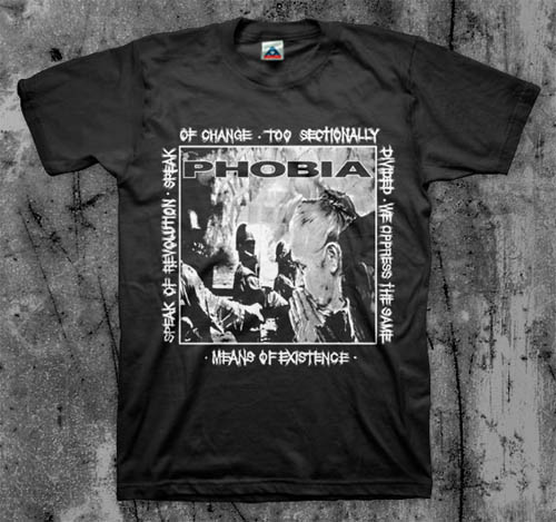 Phobia- Means Of Existence on a black shirt