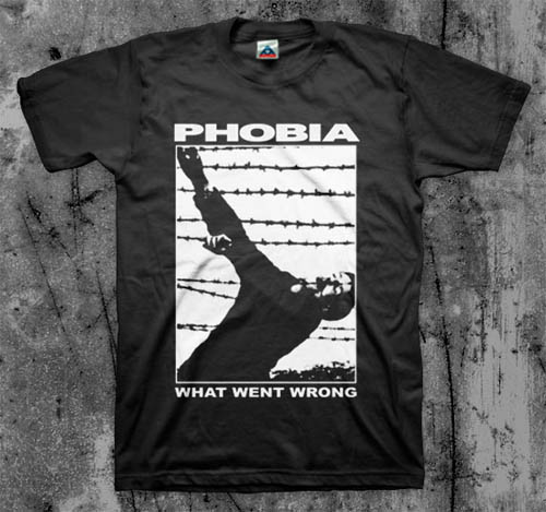 Phobia- What Went Wrong on a black shirt