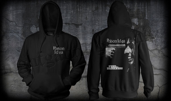Poison Idea- Logo on front, Feel The Darkness on back on a black hooded sweatshirt