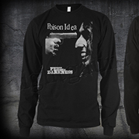 Poison Idea- Feel The Darkness on a black LONG SLEEVE shirt