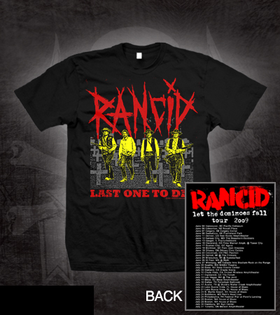 Rancid- Last One To Die (Cowboys) on front, Tour Dates on back on a black slim fit shirt (Sale price!)
