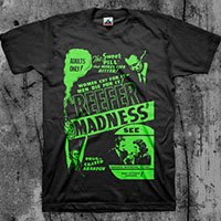 Reefer Madness- Women Cry For It, Men Die For It on a black shirt