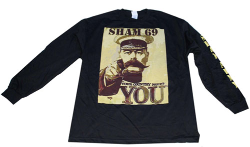 Sham 69- Your Country Needs You on front, Sham Army on sleeve on a black long sleeve shirt (Sale price!)