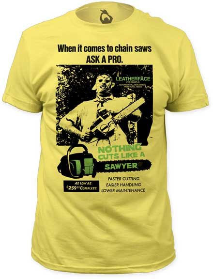 Texas Chainsaw Massacre- Nothing Cuts Like A Sawyer on a banana ringspun cotton shirt