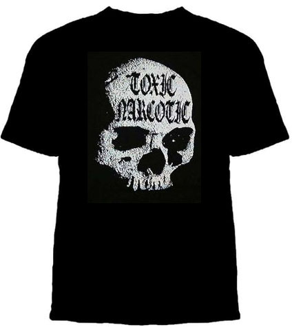 Toxic Narcotic- Skull on a black shirt