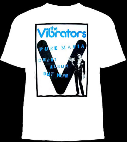 Vibrators- Pure Mania on a white shirt (Sale price!)