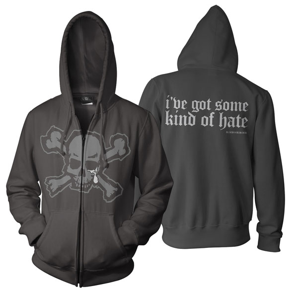 Blood For Blood- Grey Skull on front, I've Got Some Kind Of Hate on back on a black zip up hooded sweatshirt