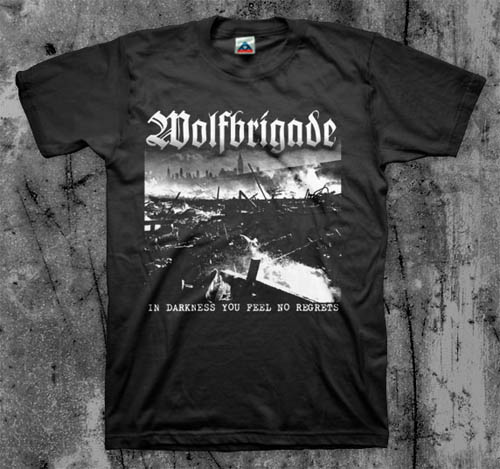 Wolfbrigade- In Darkness You Feel No Regrets on a black shirt