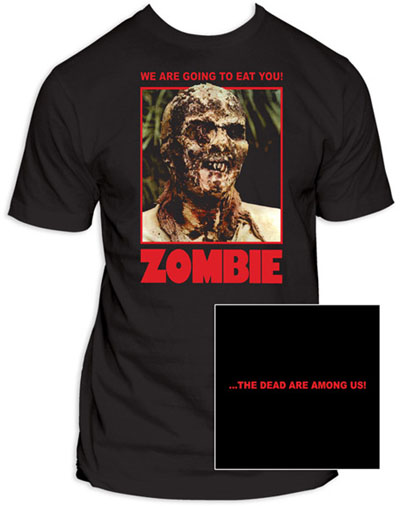 Zombie- We Are Going To Eat You (Full Color Print) on front, The Dead Are Among Us on back on a black shirt