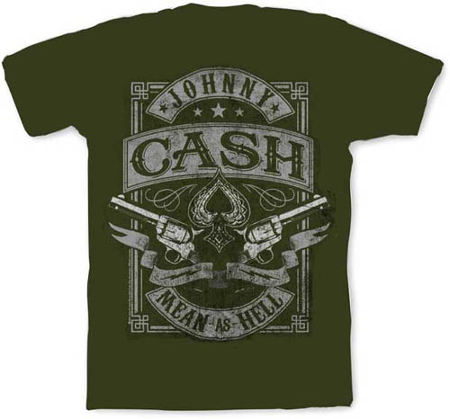 Johnny Cash- Mean As Hell on a moss shirt (Sale price!)