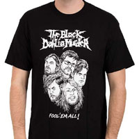 Black Dahlia Murder- Fool 'Em All on a black shirt (Sale price!)
