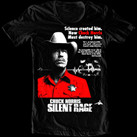 Silent Rage- Science Created Him. Now Chuck Norris Must Destroy Him. on a black shirt (Sale price!)