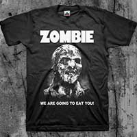 Zombie- We Are Going To Eat You (White Print) on a black shirt